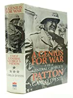 A Genius for War: Life of General George S.Patton
