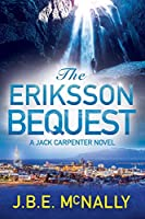 The Eriksson Bequest: A Jack Carpenter Novel