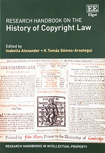 Download Research Handbook on the History of Copyright Law (Research Handbooks in Intellectual Property) 1788118553