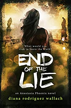 End of the Lie (Anastasia Phoenix Book 3) by [Wallach, Diana Rodriguez]