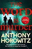 The Word Is Murder: The bestselling mystery from the author of Magpie Murders – you've never read a crime novel quite like this (Detective Daniel Hawthorne 1) 画像