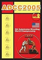 ADCC 2005 vol.2 [DVD]