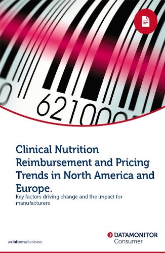 Clinical Nutrition Reimbursement and Pricing Trends in North America and Europe (English Edition)