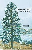 Diamond Light: A Chewelah Story