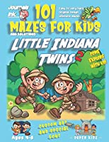 101 Mazes For Kids 2: SUPER KIDZ Book. Children - Ages 4-8 (US Edition). Cartoon Little Indiana Twins with custom art interior. 101 Puzzles with solutions -Easy to Very Hard learning levels -Unique challenges and ultimate mazes book for fun activity time! (Superkidz - Sherlock 101 Mazes for Kids)