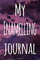 My Enamelling Journal: The perfect gift for the artist in your life - 119 page lined journal!