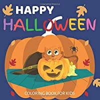 Happy Halloween Coloring Book for Kids: A Collection of Fun and Easy Happy Halloween Coloring