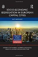 Socio-Economic Segregation in European Capital Cities: East meets West (Regions and Cities)