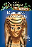 Mummies and Pyramids: A Nonfiction Companion to Magic Tree House #3: Mummies in the Morning (Magic Tree House: Fact Trekker) (English Edition)