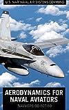 Aerodynamics for Naval Aviators: NAVWEPS 00-80T-80 (English Edition)