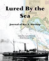 Lured by the Sea: Journal of Ray A. Northup