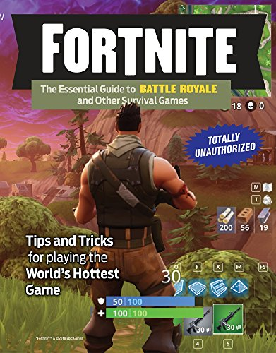 Fortnite: The Essential Guide to Battle Royale and...