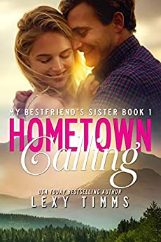 Hometown Calling: Wedding Little Sister Romance (My Best Friend's Sister Book 1) by [Timms, Lexy]