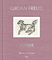 Lucian Freud: Closer: Works From the UBS Art Collection