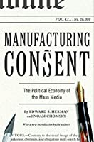 Manufacturing Consent: The Political Economy of the Mass Media by Edward S. Herman Noam Chomsky(2002-01-15)