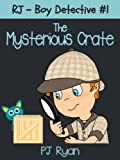 RJ - Boy Detective #1: The Mysterious Crate (a fun short story mystery for children ages 9-12) (English Edition)