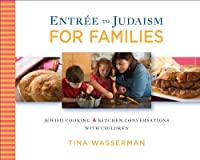 Entree to Judaism for Families: Jewish Cooking and Kitchen Conversations with Children [並行輸入品]