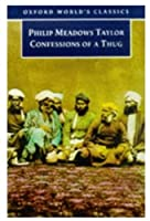 Confessions of a Thug (Oxford World's Classics)