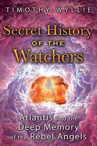 Secret History of the Watchers: Atlantis and the Deep Memory of the Rebel Angels (English Edition)