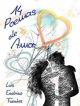 [Endrino Fuentes, Luis]の14 Poemas de Amor (Spanish Edition)
