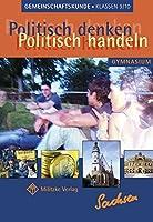 Politisch denken - politisch handeln / Landesausgabe Sachsen - Gemeinschaftskunde: Lehrbuch. Gymnasium. Klassen 9/10
