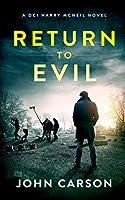 RETURN TO EVIL: A Scottish Crime Thriller (A DCI Harry McNeil Crime Thriller)