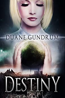 [Gundrum, Duane]のDestiny (English Edition)