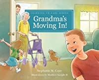 Grandma's Moving In! (Learning to Care)