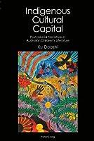 Indigenous Cultural Capital: Postcolonial Narratives in Australian Children's Literature (Australian Studies: Interdisciplinary Perspectives) [並行輸入品]