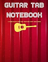 """Guitar Tab Notebook: 6 String Guitar Chord and Tablature Staff Music Paper for Guitar Players, Musicians, Teachers and Students (8.5""""x11"""" - 150 Pages) (Guitar Manuscript Books)"""