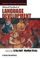 Blackwell Handbook of Language Development (Wiley Blackwell Handbooks of Developmental Psychology)