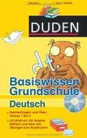 Duden - Basiswissen Grundschule Deutsch: Nachschlagen und ueben. Klasse 1 bis 4