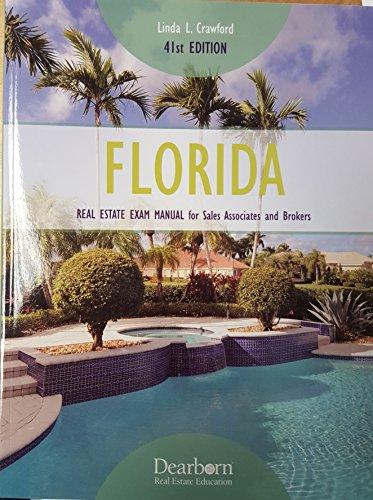 Download Florida Real Estate Exam Manual for Sales Associates and Brokers (Florida Real Estate Exam Manual for Sales Associates & Brokers) 1475458371