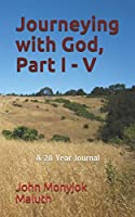 Journeying with God, Part I - V: A 28 Year Journal