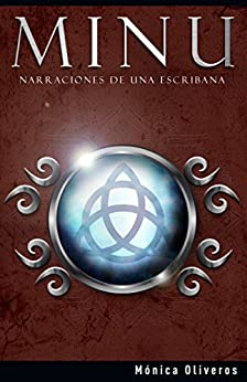 [Oliveros, Monica]のMinu: Narraciones de Una Escribana (Spanish Edition)