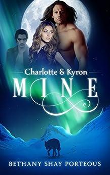 Mine: Charlotte & Kyron by [Porteous, Bethany Shay]