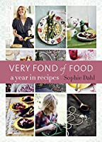 Very Fond of Food: A Year in Recipes [A Cookbook] (From Season to Season)