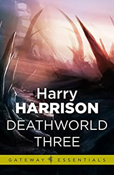 Deathworld Three: Deathworld Book 3 (Gateway Essentials) by [Harrison, Harry]