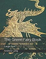 The Green Fairy Book: Large Print