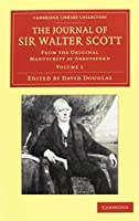 The Journal of Sir Walter Scott 2 Volume Set: From the Original Manuscript at Abbotsford (Cambridge Library Collection - Literary  Studies)