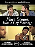 The Making of MORE SCENES FROM A GAY MARRIAGE