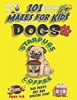 101 Mazes For Kids 2: SUPER KIDZ Book. Children - Ages 4-8 (US Edition). Cartoon Dog Star Pugs with custom art interior. 101 Puzzles with solutions - Easy to Very Hard learning levels -Unique challenges and ultimate mazes book for fun activity time! (Superkidz - Dogs 101 Mazes for Kids)