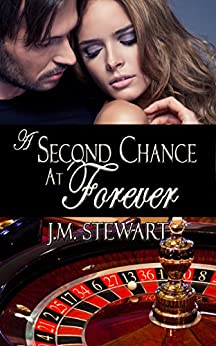 A Second Chance at Forever by [Stewart, JM]