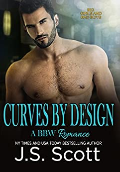 Curves By Design (Big Girls And Bad Boys Series Book 3) by [Scott, J.S.]