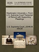 Washington University V. Finch U.S. Supreme Court Transcript of Record with Supporting Pleadings