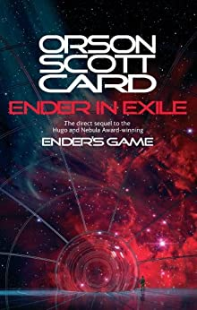 Ender In Exile: Ender Series, book 6 (The Ender Quartet series) by [Card, Orson Scott]
