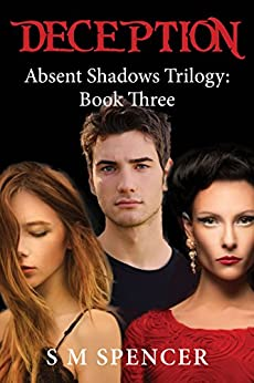 Deception (Absent Shadows Trilogy Book 3) by [Spencer, S M]