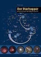 Der Starhopper: 20 Himmelstouren fuer Hobby-Astronomen