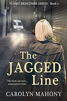 THE JAGGED LINE (Harry Briscombe Mystery Series, Book 2) by [Mahony, Carolyn]