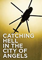 Catching Hell in the City of Angels [DVD]
